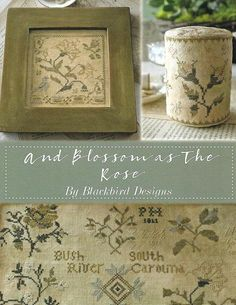 NEW! BLACKBIRD DESIGNS And Blossom As The Rose counted cross stitch patterns at thecottageneedle.com primitive 2018 Nashville Market by thecottageneedle