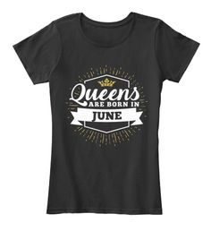 Queens Are Born In June Birthday T Shirt Black Women's T-Shirt Front