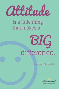 """""""Attitude is a little thing that makes a big difference."""" ~Winston Churchill"""
