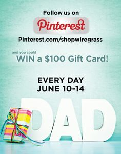 Get ready to Celebrate Dad! Follow The Shops at Wiregrass on Pinterest @The Shops At Wiregrass ~ and youre eligible to win a $100 Gift Card from The Shops at Wiregrass every day from June 10 through June 14!  Visit www.theshopsatwiregrass.com for official rules and more details.
