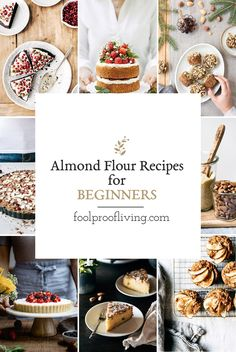 """""""Foolproof"""" Almond Flour Recipes For Beginners - Foolproof Living Almond Flour Cookies, Baking With Almond Flour, Almond Flour Recipes, Baking Flour, All You Need Is, Pulp Recipe, Homemade Desserts, Cooking Recipes, Healthy Recipes"""
