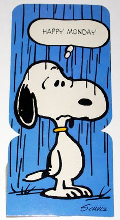 Happy Monday!  - Snoopy