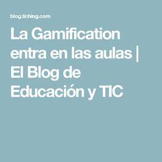 La Gamification entra en las aulas | El Blog de Educación y TIC