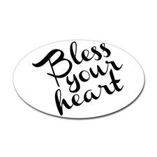 Bless Your Heart (in black) Sticker (Oval) for