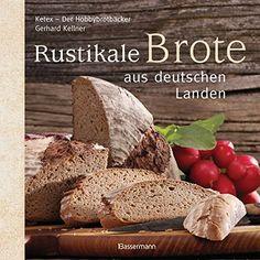 Rustikale Brote aus deutschen Landen von Gerhard Kellner https://www.amazon.de/dp/3809428477/ref=cm_sw_r_pi_dp_x_P9GcybGFA5014