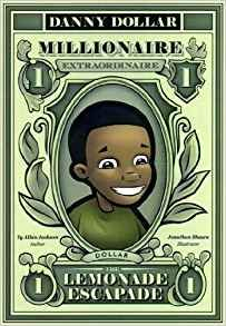 Get one of the most important E-books your child will ever read - Danny Dollar Millionaire Extraordinaire - The Lemonade Escapade, an ebook by Ty Allan Jackson at Smashwords Allan Jackson, Danny, Who Book, Rich Dad, Dollar, Thing 1, Financial Literacy, Chapter Books, Book Authors