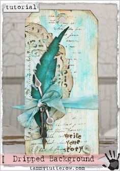 "Tammy Tutterow Tutorial: ""Write Your Story"" Dripped Background Technique Atc Cards, Card Tags, Gift Tags, Feather Cards, Art Carte, Mixed Media Cards, Handmade Tags, Paper Tags, Mix Media"