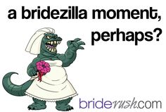 BRIDEZILLAS ATTACK!