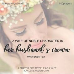 A wife of noble character is her husband's crown. <3