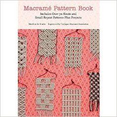 Macrame Pattern Book: Includes Over 170 Knots, Patterns and Projects: Amazon.de: Marchen Art: Fremdsprachige Bücher
