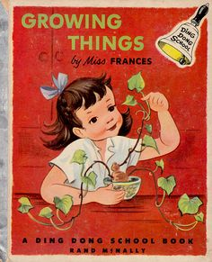 """1950's """"GROWING THINGS""""  DING DONG SCHOOL BOOK Rand McNally"""