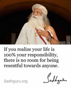 Your life is 100% your responsibility