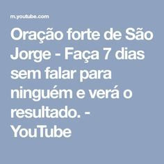 Oração forte de São Jorge - Faça 7 dias sem falar para ninguém e verá o resultado. - YouTube