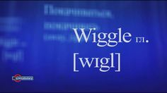 Wiggle [wɪgl] - (Single words) #HEvocabulary/English in context.
