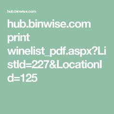 hub.binwise.com print winelist_pdf.aspx?ListId=227&LocationId=125