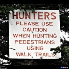 Punctuation...even just a horizontal line...would have fixed this sign right up.  Or perhaps the pedestrians in this area are quite wily and caution is needed when hunting them.....