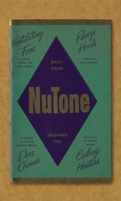 NuTone Daily Memo. December 1954. Ventilating Fans - 10 Basic ceiling and wall models. Range Hoods - 4 Sparkling metal finishes. Door Chimes - 17 Recessed or surface mounted models. Ceiling Heaters - Heat-A-Lite or radiant models.