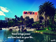 February 7, 2015 Travel brings love and power back to your life... Rumi