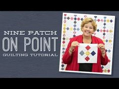 "Make a ""Nine Patch on Point"" Quilt with Jenny Doan of Missouri Star! Jenny Doan Tutorials, Msqc Tutorials, Quilting Tutorials, Quilting Projects, Missouri Star Quilt Tutorials, Star Quilts, Quilt Blocks, 24 Blocks, Nine Patch Quilt"