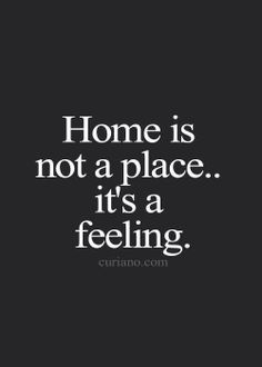 Home is not a place . . . it's a feeling.  #TCK