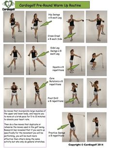 Cardiogolf Pre-Round Warm Up Routine To learn how to do these and other golf-specific exercises visit KPJgolf.com.