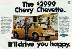 "The $2999 Chevy Chevette (1977)We had several of these over the years. Ever wonder why you don't see them on the road as vintage cars? They were considered ""throw-away"", just junk it and buy another. Chevy Vega and Ford Pinto too."