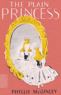 The Plain Princess by Phyllis McGinley, illustrated by Helen Stone.