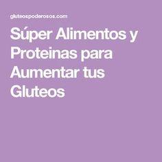 Súper Alimentos y Proteinas para Aumentar tus Gluteos