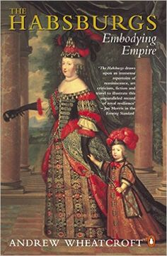 The Habsburgs: Andrew Wheatcroft: 9780140236347: Amazon.com: Books