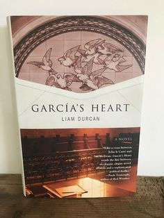 Garcia's Heart by Liam Durcan (2007, Hardcover)