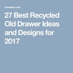 27 Best Recycled Old Drawer Ideas and Designs for 2017