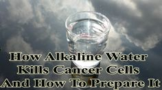 How Alkaline Water Kills Cancer Cells And How To Prepare It http://www.extremenaturalhealthnews.com/how-alkaline-water-kills-cancer-cells-and-how-to-prepare-it/