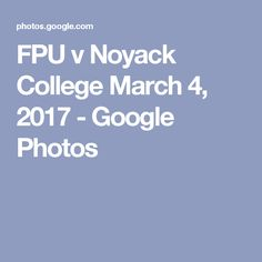 FPU v Noyack College March 4, 2017 - Google Photos