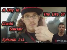 A Day In The Life Of Chadd Sinclair: Episode 213