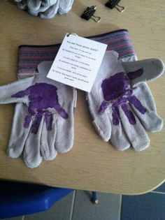 "My preschool Father's Day gift! I wrote the poem, it says: ""see these gloves daddy? They don't fit me just yet, my handprints are on them so you never forget. I'm only small for a little while, So remember my hands and remember my smile. I love you daddy, with all my heart. No matter how much I grow, we will bet grow apart."" by Alie VanHuss"