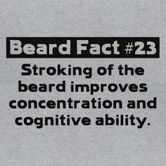 Beard Fact 23 Funny Men& T-shirt Geek Nerd Humor Beard Quote Novelty Tee Shirt Great Beards, Awesome Beards, Beard Humor, Man Humor, Beard Quotes, Man Quotes, Perfect Beard, Epic Beard, Beard Lover