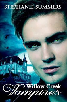CDyess Writes: Willow Creek Vampire Series by Stephanie Summers