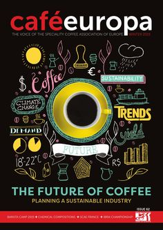 Café Europa | Winter 2015  The magazine of the Speciality Coffee Association of Europe (SCAE), produced by Crimson Media + Communications.