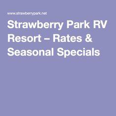 Strawberry Park RV Resort – Rates & Seasonal Specials