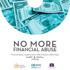 Financial Abuse occurs in 98% of abusive relationships. Learn more and say #NoMore: http://www.clicktoempower.org/sites/default/files/learningmodules/modules/finabuse1.html #endDV http://nnedv.org/news/4258-join-nnedv-the-allstate-foundation-as-we-say-no-more-to-financial-abuse-this-april.html | design by @Andria Waclawski