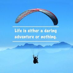 """Life is either a daring adventure or nothing."" – Helen Keller  #Paragliding…"