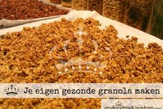 Je eigen gezonde granola maken - My food my kingdom Muesli, Granola, Fructose Free, Start The Day, How To Dry Basil, Healthy Recipes, Healthy Food, Food And Drink, Herbs