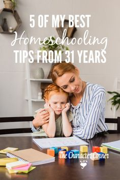 5 of My Best Homeschool Tips From 31 Years - The Character Corner