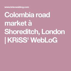 Colombia road market à Shoreditch, London | KRiSS' WebLoG