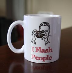 I Flash People. Coffee Mug with vintage camera and saying. Travel mug also available. Add a name or business for a photographer.