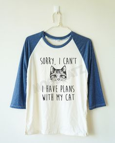 Hey, I found this really awesome Etsy listing at https://www.etsy.com/listing/245529052/sorry-i-cant-i-have-plans-with-my-cat
