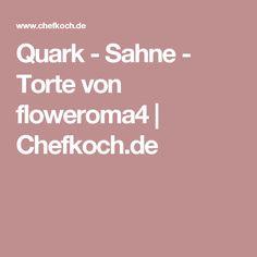 Quark - Sahne - Torte von floweroma4 | Chefkoch.de