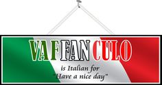 "Vaffanculo ""Have a Nice Day"" Funny Quote Sign with Elegant Font and Italian Flag Background"