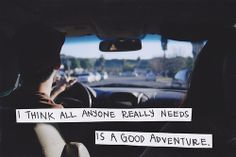 #Yes, #Adventure, #Good, #Road, #Trip
