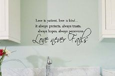Love is patient, love is kind...it always protects, always trusts, always hopes, always perserveres, love never fails._. Vinyl wall art Inspirational quotes and saying home decor decal sticker